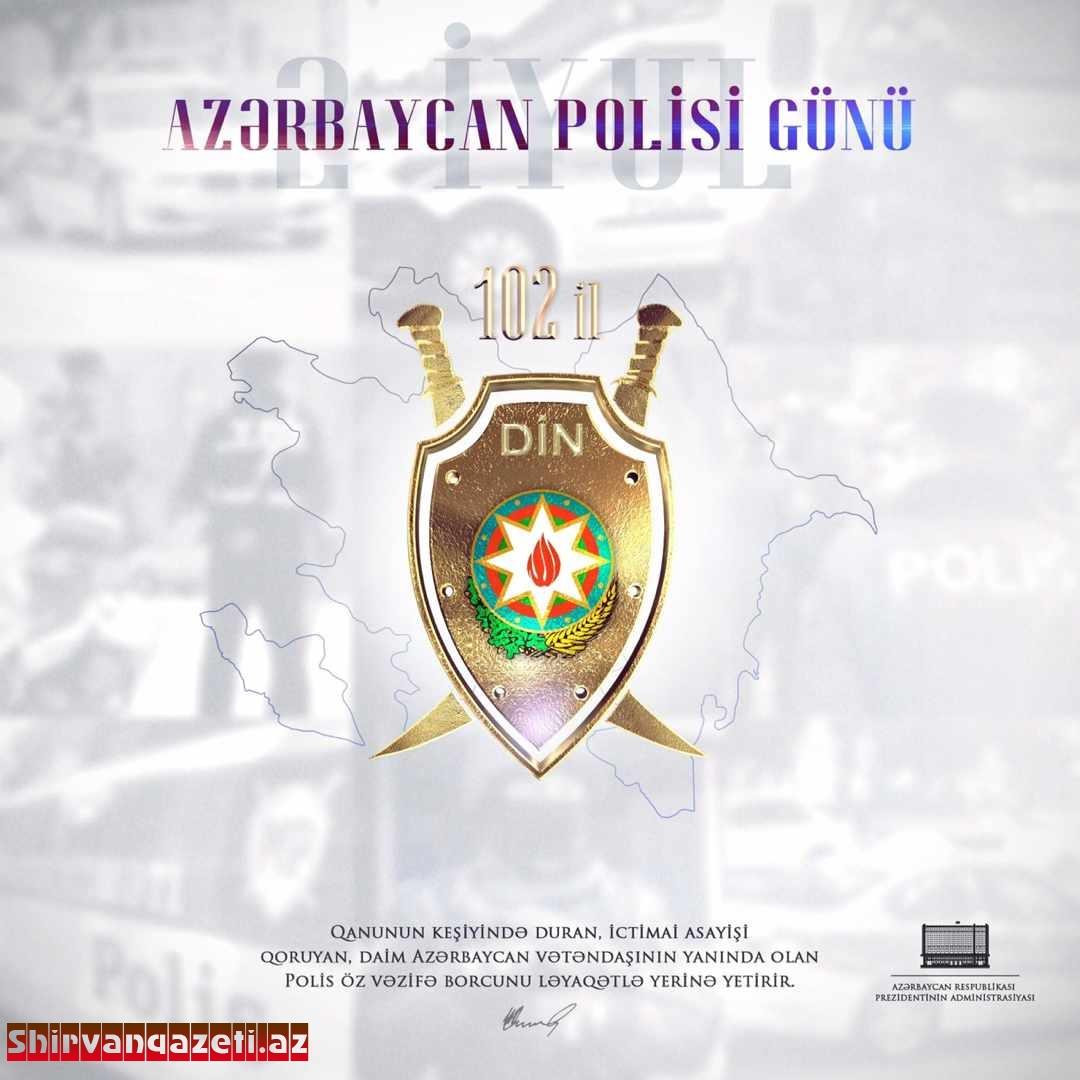 2 iyul - Azərbaycan polisi günüdür