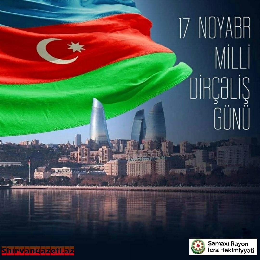 17 noyabr - Milli Dirçəliş Günüdür